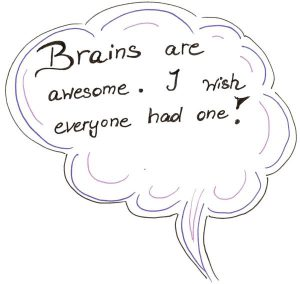 Brains are awsome